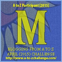 A to Z blogging challenge: M