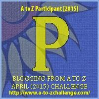 A to Z blogging challenge: P