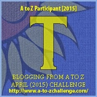 A to Z blogging challenge: T